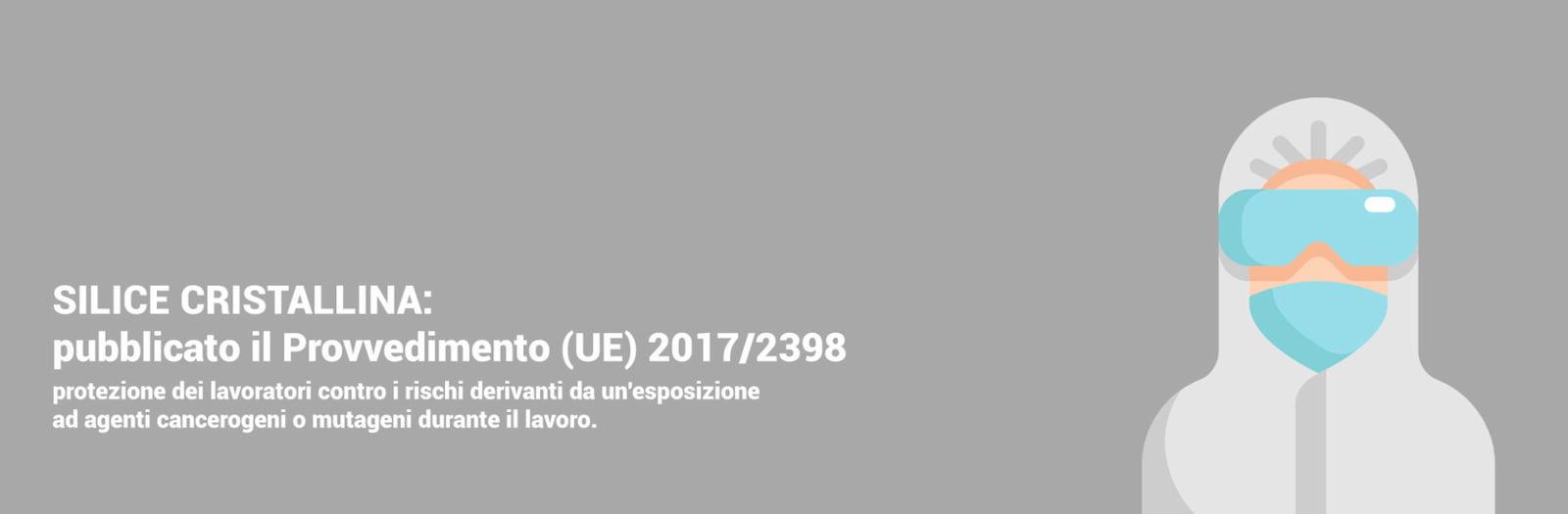 SILICE CRISTALLINA: pubblicato il Provvedimento (UE) 2017/2398 per la protezione dei Lavoratori