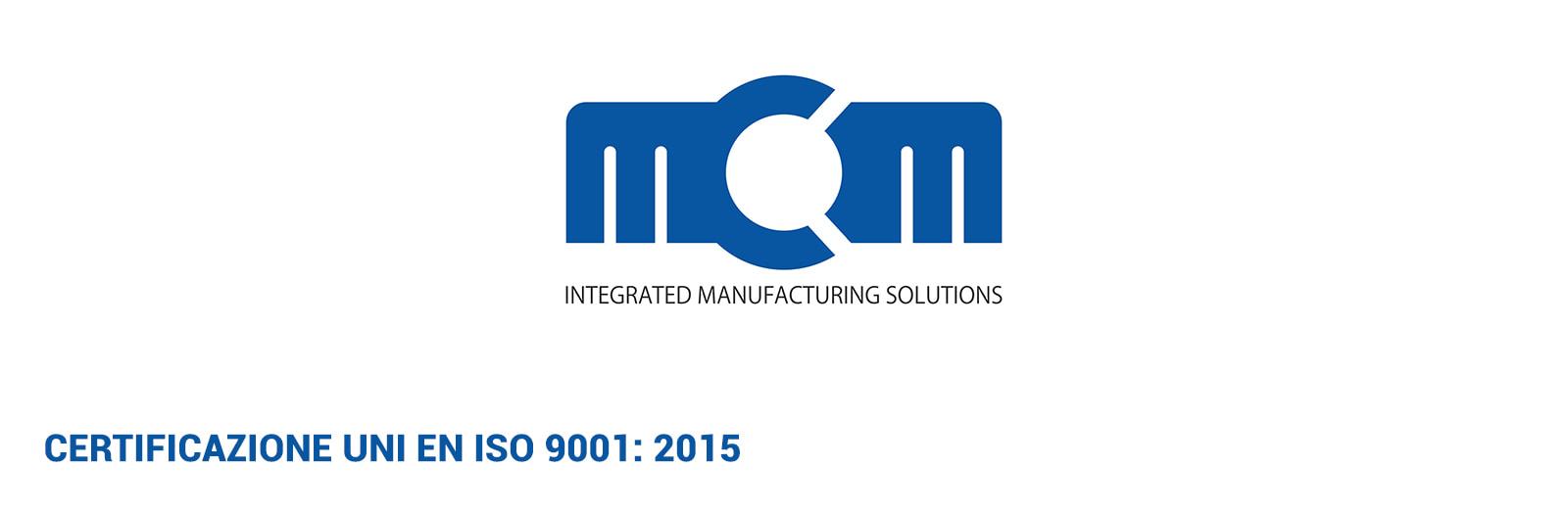 Case Study MCM SpA – CERTIFICAZIONE UNI EN ISO 9001: 2015